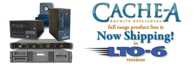 Cache-A社、LTO-6 アーカイブアプライアンスソリューションの全ラインナップをNAB 2013で公開