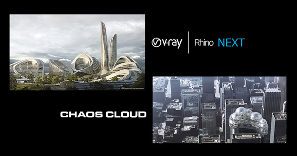 Chaos Group V-Ray Next for Rhino、Chaos Cloud 製品画像