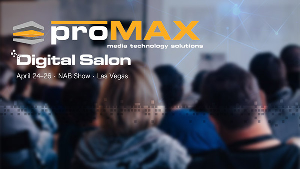 ProMAX Systems社、NAB Show 2017でDigital Salonを開催