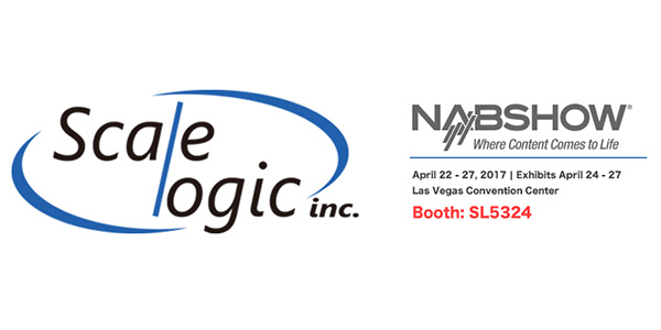 Scale Logic社、NAB Show 2017の出展概要を発表