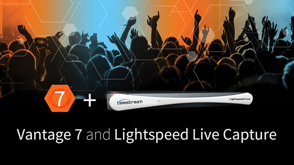 Telestream社、Lightspeed Live CaptureとVantage バージョン7を公開