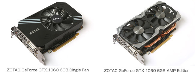 ZOTAC GeForce GTX 1060 6GB Single Fan、ZOTAC GeForce GTX 1060 6GB AMP Edition 製品画像