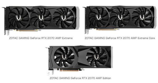 ZOTAC GAMING GeForce RTX 2070 AMP Extreme、ZOTAC GAMING GeForce RTX 2070 AMP Extreme Core、ZOTAC GAMING GeForce RTX 2070 AMP Edition 製品画像